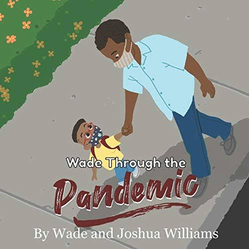 Wade Through The Pandemic