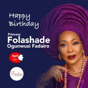 Happy Birthday Princess Folashade Ogunwusi