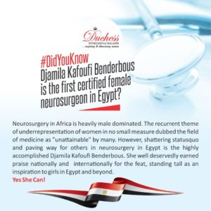 #DidYouKnow Djamila Kafoufi Benderbous is the first certified female Neurosurgeon in Egypt?