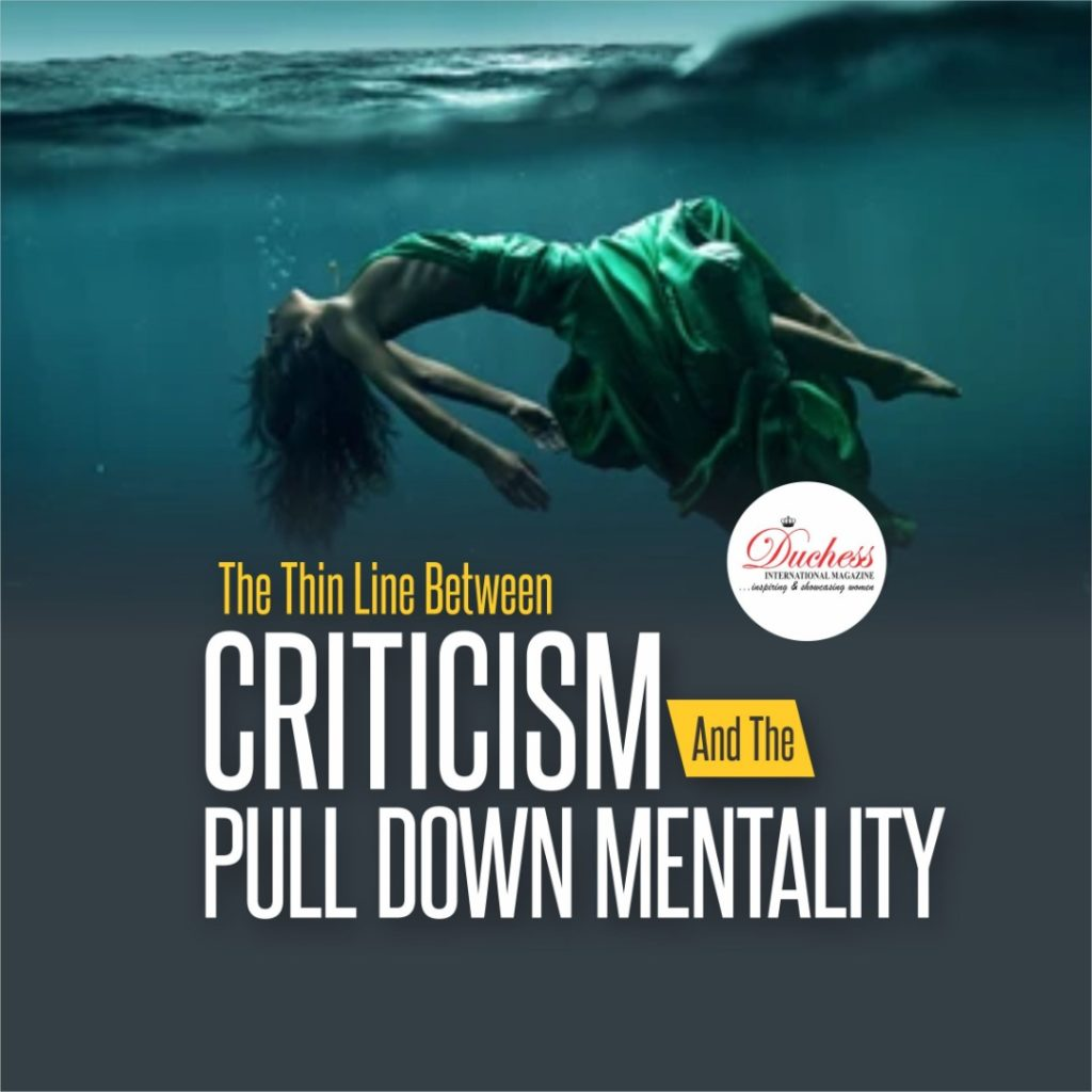 The Thin Line Between Criticism And The Pull Down Mentality