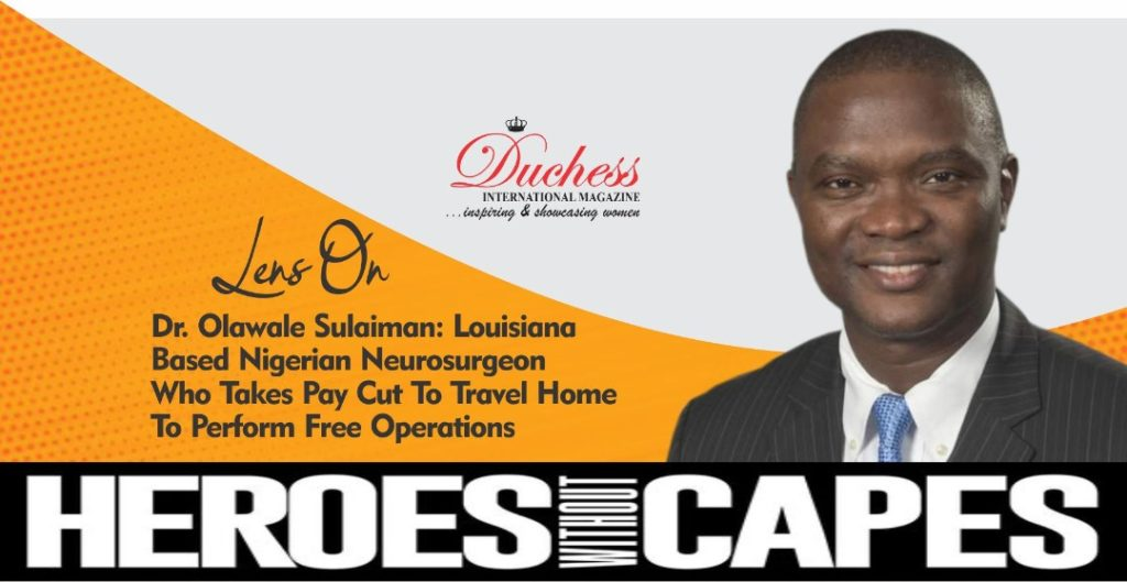 #HeroesWithoutCapes Lens On Dr. Olawale Sulaiman: Louisiana Based Nigerian Neurosurgeon Who Takes Pay Cut To Travel Home To Perform Free Operations