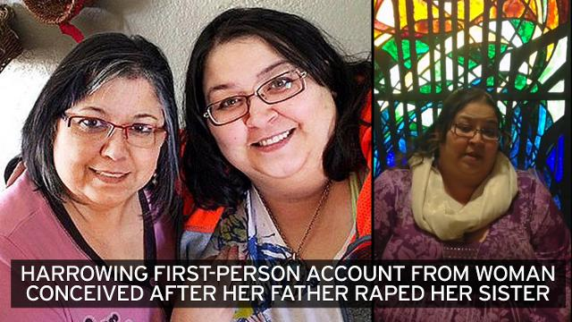 I Found Out I Was Conceived After My Father Raped My Sister When She was 15