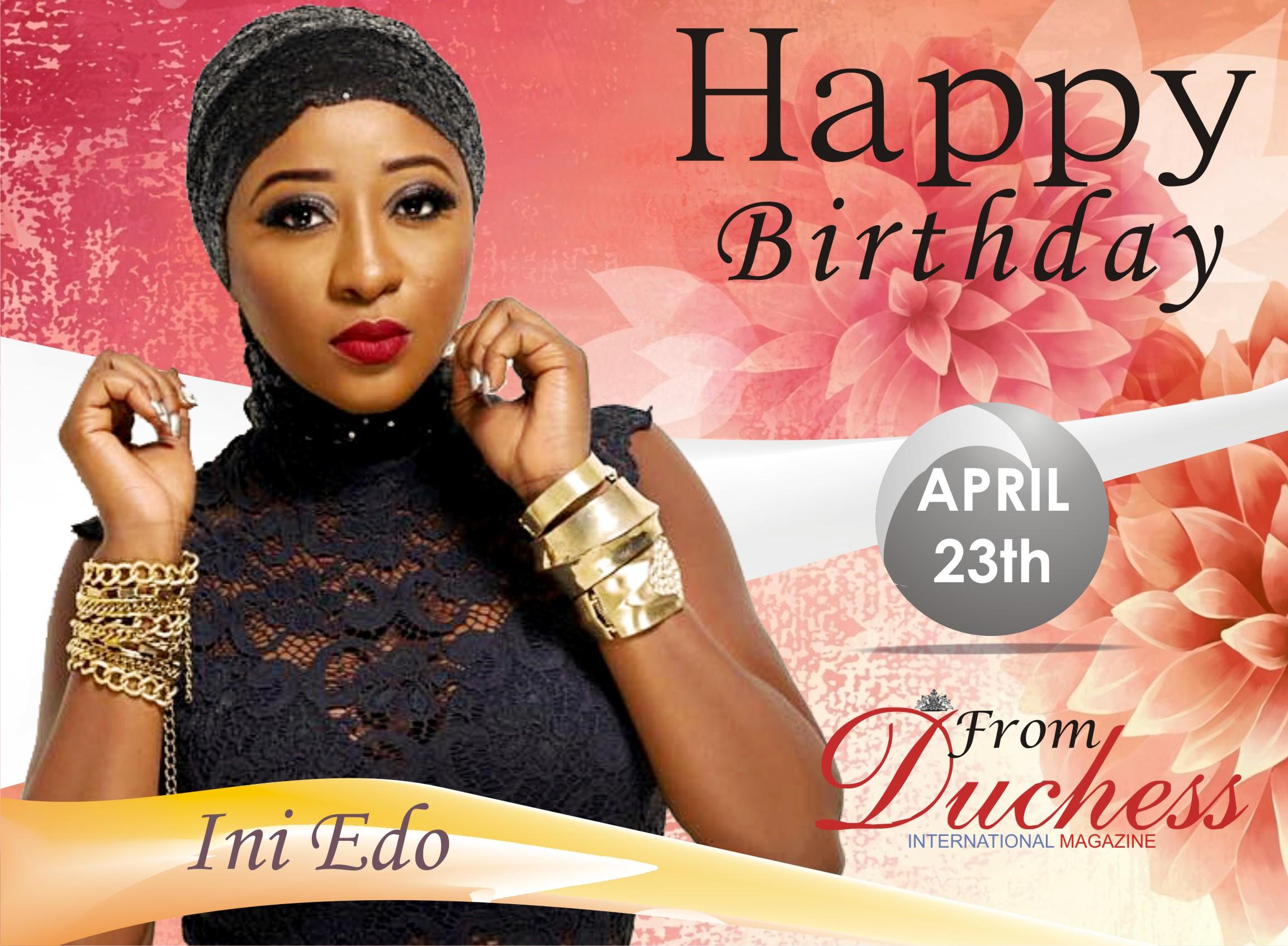 Nollywood Screen Goddess Ini Edo Turns 34 today.