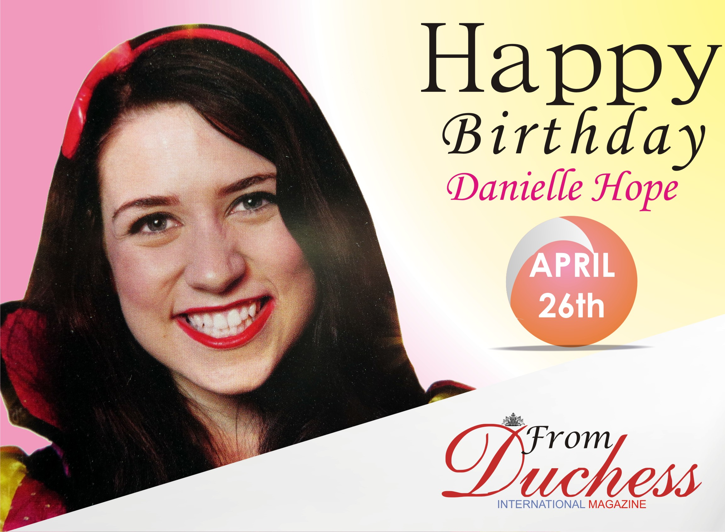 Young Talented Award wining Actress Danielle Hope is a year Older Today.