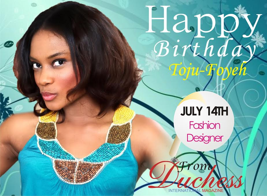 Happy Birthday Fashionista Toju Foyeh