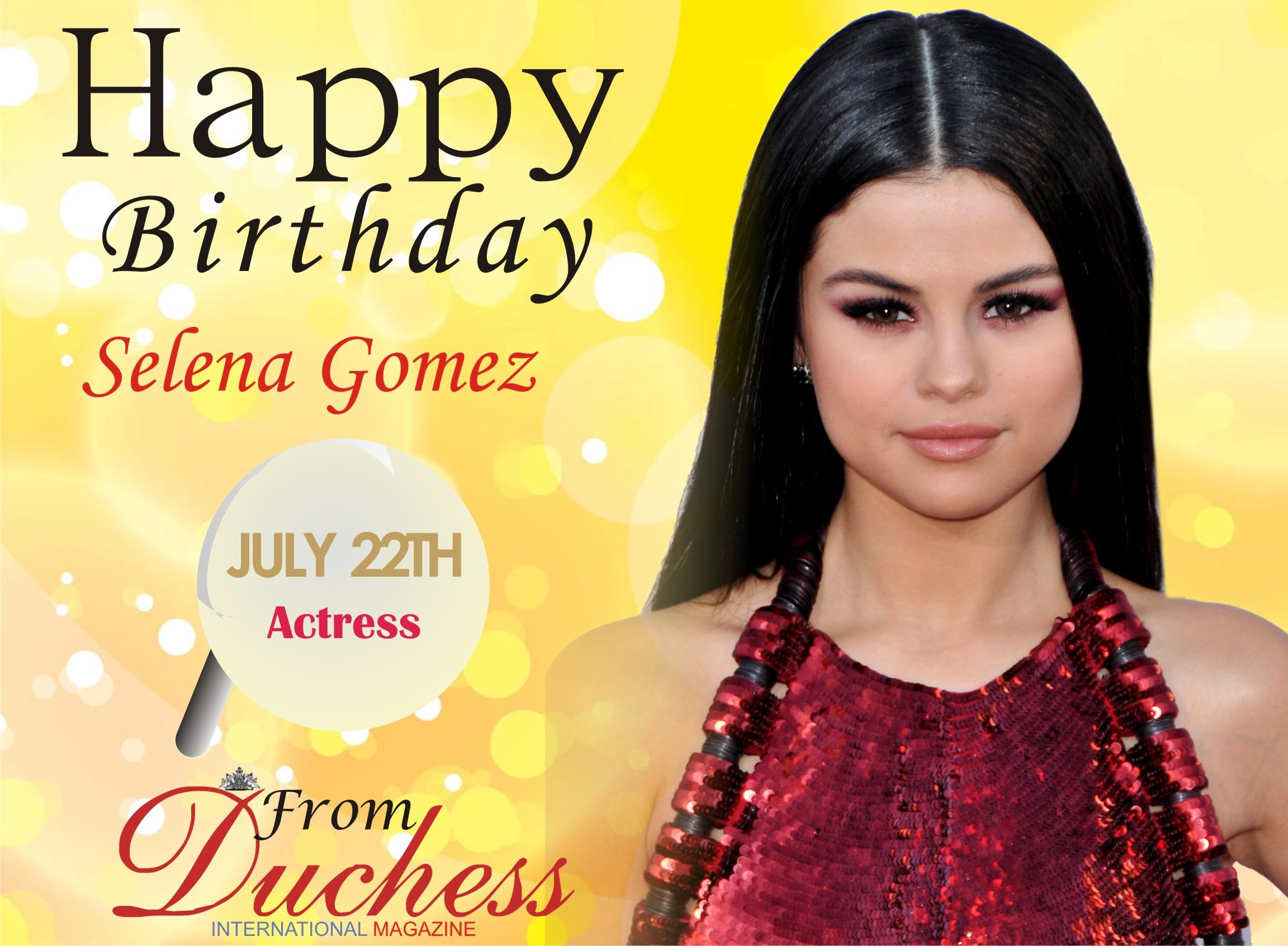 Happy Birthday Beautiful Selena Gomez