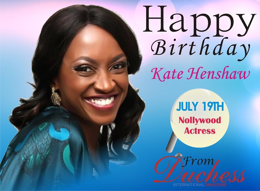 Happy Birthday Beautiful Kate Henshaw!