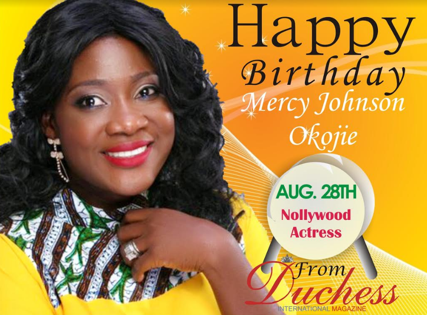 HAPPY BIRTHDAY TO A SCREEN DIVA-MERCY JOHNSON OKOJIE