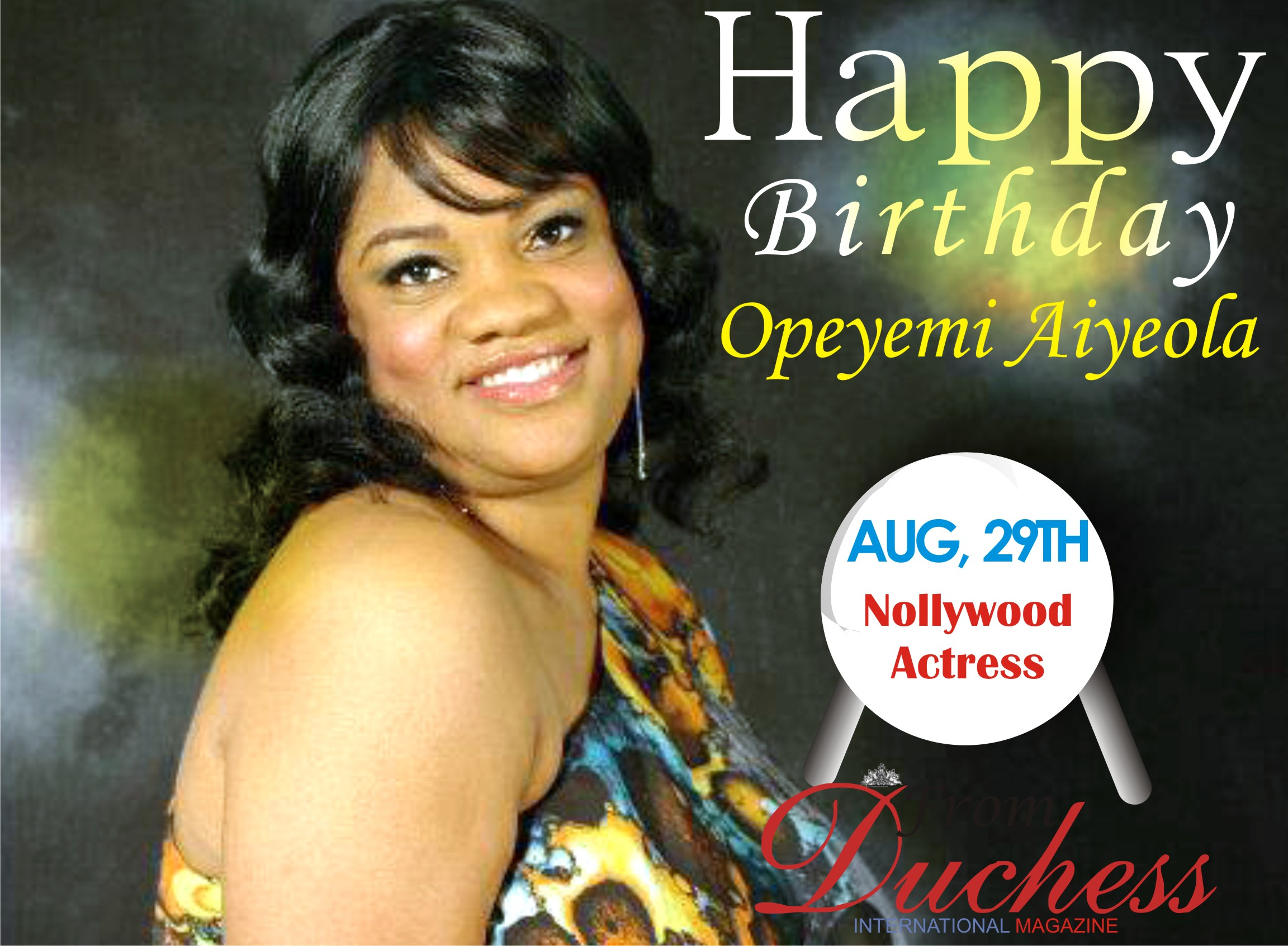 Popular Nigerian Nollywood Actress Opeyemi Aiyeola Is A Year Older Today.