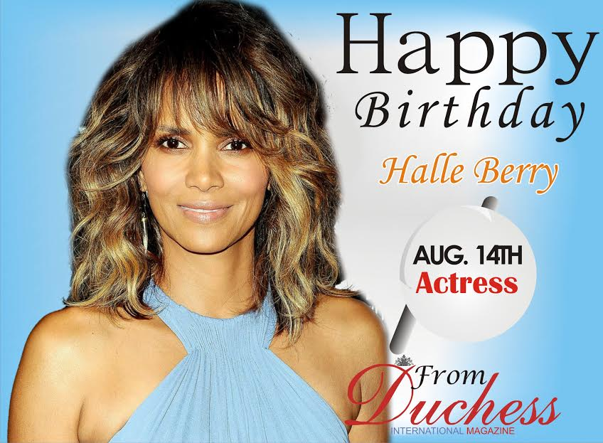 HAPPY BIRTHDAY BEAUTIFUL HALLE BERRY