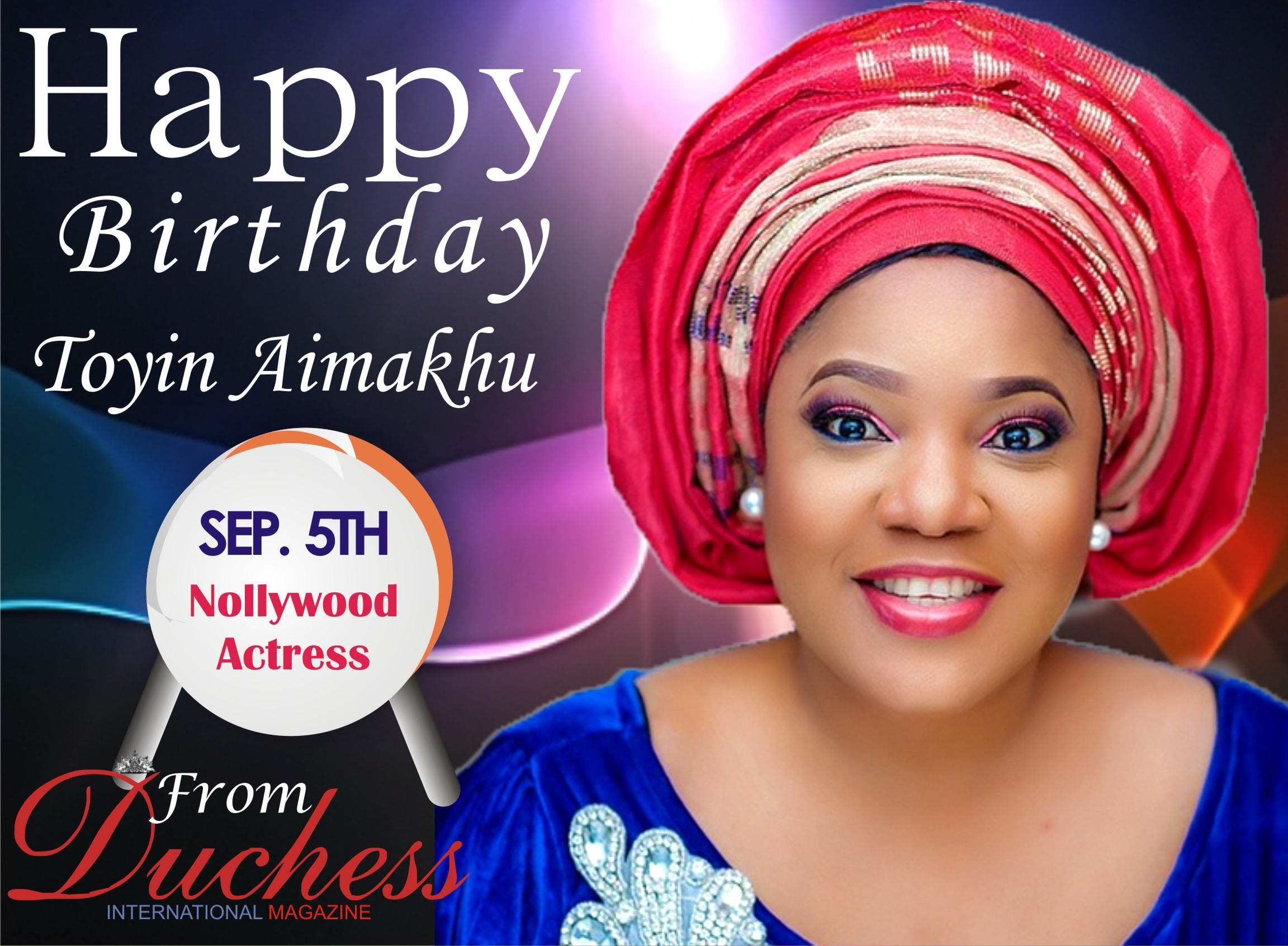 HAPPY BIRTHDAY TO A SCREEN DIVA TOYIN AIMAKHU